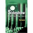 Sideshow The North Shore Trilogy - Book 3 by Iannie Poe iUniverse Inc