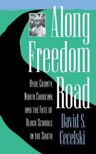 Along Freedom Road: Hyde County, North Carolina and the Fate of Black Schools in
