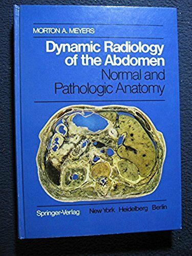 Dynamic Radiology of the Abdomen : Normal and Pathological Anatomy ...