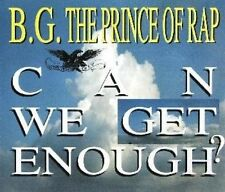 B.G. the Prince of Rap Can we get enough? (1993) [Maxi-CD]