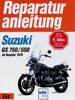 Suzuki GS 750 550 ab 1976 Reparaturanleitung Reparatur-Handbuch Reparaturbuch