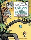 The Indispensable Calvin and Hobbes by Bill Watterson (Hardback, 2015)