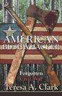 American Bushwhacker The Forgotten Civil War by Teresa A. Clark 9781424158997