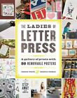 Ladies of Letterpress: A Gallery of Prints with 86 Removable Posters by Jessica White, Kseniya Thomas (Paperback / softback, 2015)