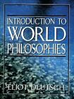 Introduction to World Philosophies by Eliot Deutsch (Paperback, 1996)