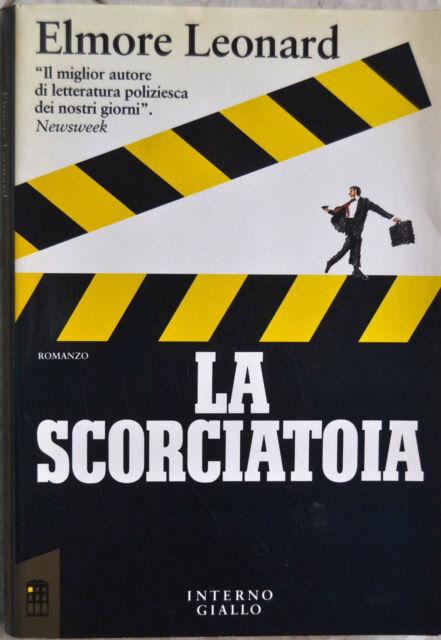 ELMORE LEONARD: La scorciatoia - Interno Giallo 1991, poliziesco