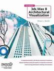 Foundation 3DS Max 8 Architectural Visualization by Brian L. Smith (Hardback, 2006)