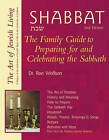 Shabbat: The Family Guide to Preparing for and Celebrating the Sabbath by Ron Wolfson (Paperback, 2002)