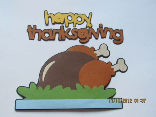 Happy Thanksgiving Title /& Turkey****Cricut Die Cut*****Cards*****Paper Piecing*