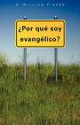 Por Que Soy Evangelico by C William Fisher (Paperback / softback, 2008)