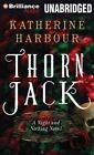 Thorn Jack by Katherine Harbour (CD-Audio, 2015)