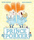 The Prince and the Porker by Peter Bently (Paperback, 2016)