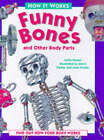 How it Works: Funny Bones and Other Body Parts by Anita Ganeri (Hardback, 1997)