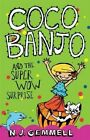 Coco Banjo and the Super Wow Surprise by N.J. Gemmell (Paperback, 2016)