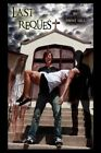 Last Request by Trent Gill 9781438924120 Paperback 2008