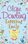 Expecting Emily by Clare Dowling (Paperback, 2002)