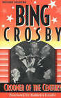 Bing Crosby: Crooner of the Century by Richard Grudens (Paperback, 2002)