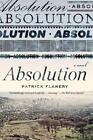 Absolution von Patrick Flannery (2013, Taschenbuch)