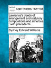 Lawrance's Deeds of Arrangement and Statutory Compositions and Schemes: With Precedents. by Sydney Edward Williams (Paperback / softback, 2010)