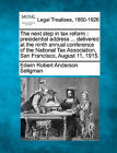 The Next Step in Tax Reform: Presidential Address ... Delivered at the Ninth Annual Conference of the National Tax Association, San Francisco, August 11, 1915. by Edwin Robert Anderson Seligman (Paperback / softback, 2010)