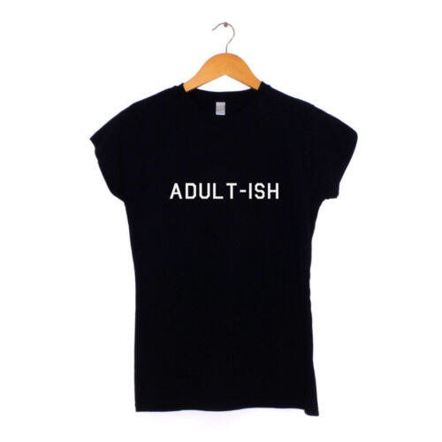Adult-IshLadies T-shirt Funny Clothing