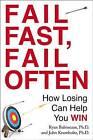 Fail Fast, Fail Often: How Losing Can Help You Win by John D. Krumboltz, Ryan Babineaux (Paperback, 2014)