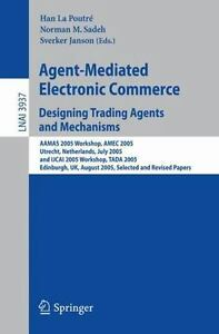 Agent-Mediated-Electronic-Commerce-Designing-Trading-Agents