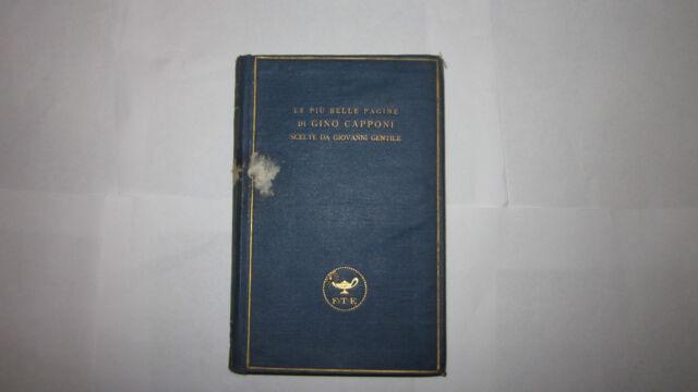 LE PIù BELLE PAGINE DI GINO CAPPONI SCELTE DA GIOVANNI GENTILE I ED. TREVES 1925