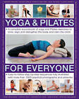 Yoga & Pilates for Everyone: A Complete Sourcebook of Yoga and Pilates Exercises to Tone and Strengthen the Body and Calm the Mind by Doriel Hall, Bel Gibbs, Judy Smith, Francoise Barbira Freedman, Jonathan Monks, Emily Kelly (Paperback, 2016)