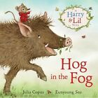 Hog in the Fog: A Harry & Lil Story by Julia Copus (Paperback, 2014)