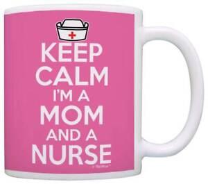Nurse Gifts Keep Calm I'm a Mom and a Nurse Mothers Day Coffee Mug Tea Cup