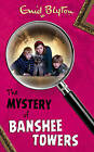 The Mystery of Banshee Towers by Enid Blyton (Paperback, 2003)