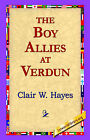The Boy Allies at Verdun by Clair W Hayes (Hardback, 2006)
