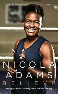 (Good)-Believe: Boxing, Olympics and my life outside the ring (Hardcover)-Adams
