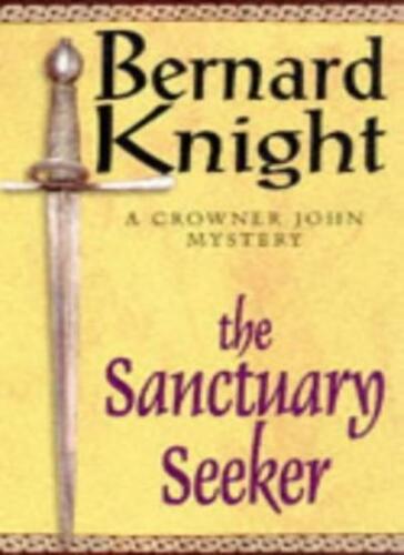 1 of 1 - The Sanctuary Seeker  (A Crowner John Mystery) By Bernard Knight
