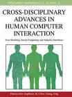Cross-disciplinary Advances in Human Computer Interaction: User Modeling, Social Computing, and Adaptive Interfaces by IGI Global (Hardback, 2009)