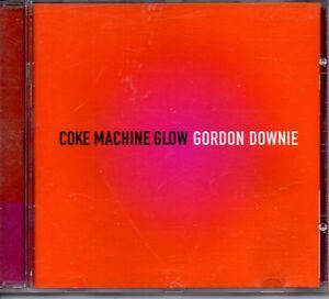 GORD-DOWNIE-Coke-Machine-Glow-USED-CD-EX-The-Tragically-Hip-OOP-HTF