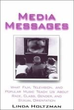 Media Messages : What Film, Television and Popular Music Teach Us about Race,...
