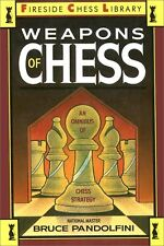 Weapons of Chess by Bruce Pandolfini (1989, Paperback)