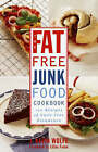 The Fat-Free Junkfood Cookbook: 100 Recipes of Guilt-Free Decadence by J.Kevin Wolfe (Paperback, 1998)