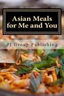 Asian Meals for Me and You: Best 35 Asian Recipes for Two by Pj Group Publishing (Paperback / softback, 2013)
