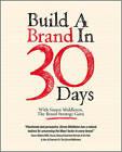 Build a Brand in 30 Days: With Simon Middleton, the Brand Strategy Guru by Simon Middleton (Paperback, 2010)