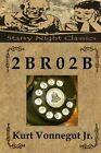 2 B R 0 2 B by Kurt Vonnegut Jr (Paperback / softback, 2014)