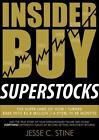 Insider Buy Superstocks by Jesse C. Stine (2013, Hardcover)