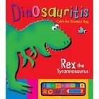 Rex the Tyrannosaurus: Dinosauritis by Jeannette Rowe (Paperback, 2014)