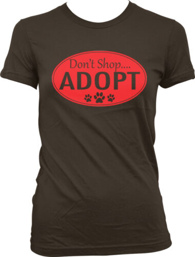 Don't Shop Adopt Rescue Shelter Paws Adoption Pets Lovers Juniors T-shirt