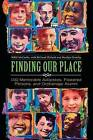 Finding Our Place: 100 Memorable Adoptees, Fostered Persons, and Orphanage Alumni by Nikki McCaslin (Hardback, 2009)
