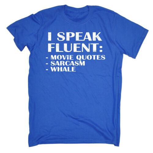 I Speak Fluent Movie Quotes Sarcasm Whale MENS T-SHIRT tee birthday gift funny
