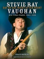 Stevie Ray Vaughan Day By Day Night After Night His Final Years 1983-1 000333139