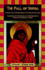 The Fall of Sophia: A Gnostic Text on the Redemption of Universal Consciousness by SteinerBooks, Inc (Paperback, 2001)